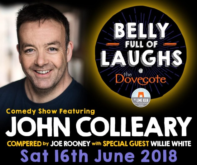 Join us Sat 16th June for Belly Full of Laughs with John Colleary + guests