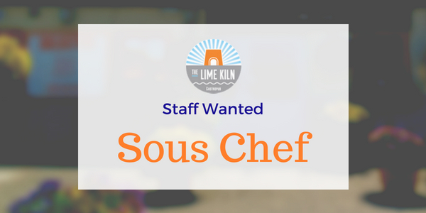 Experienced Sous Chef required for The Lime Kiln Gastropub