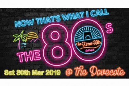 Celebrate all things 80's at The Lime Kiln Gastropub Sat 30th March 2019