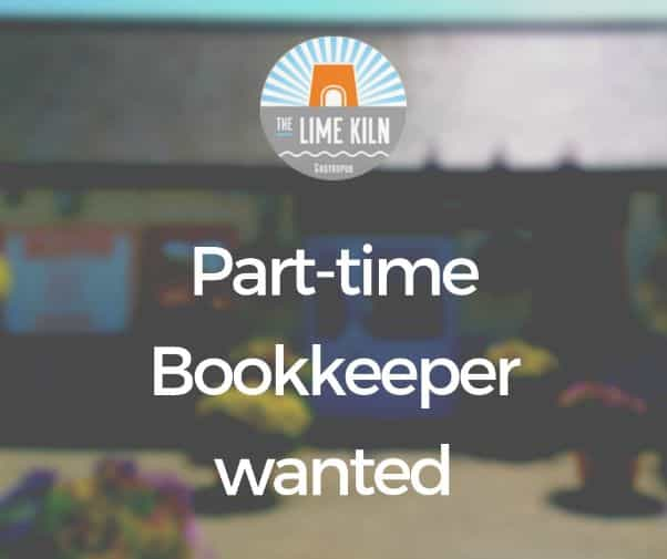 Part-time bookkeeper required for The Lime Kiln Gastropub